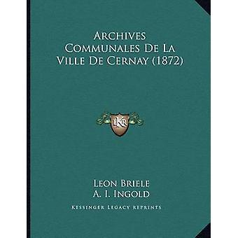 Archives Communales de La Ville de Cernay (1872) by Leon Briele - A I