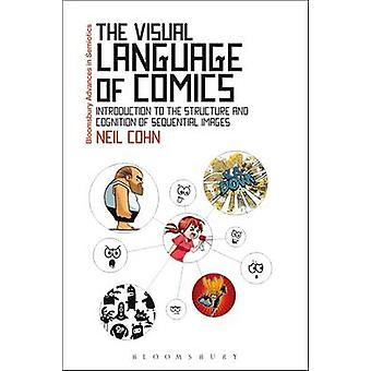The Visual Language of Comics - Introduction to the Structure and Cogn