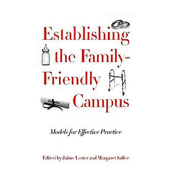 Establishing the Family-Friendly Campus - Models for Effective Practic