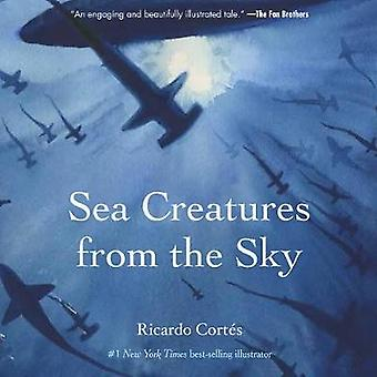 Sea Creatures From The Sky by Ricardo Cortes - 9781617756160 Book