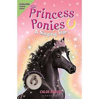 Princess Ponies 8 - A Singing Star by Chloe Ryder - 9781619635678 Book