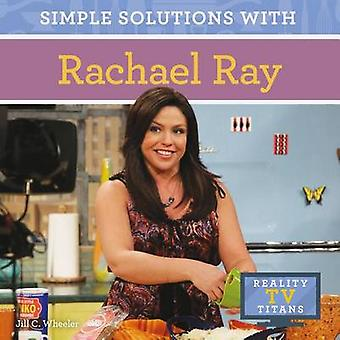 Simple Solutions with Rachael Ray by Jill C Wheeler - 9781624038204 B