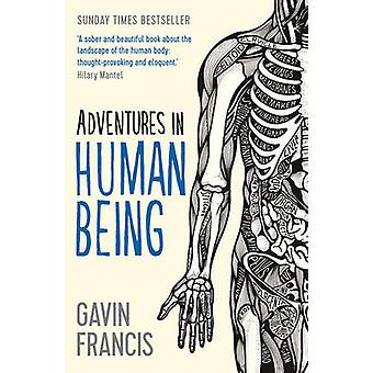 Adventures in Human Being (Main) by Gavin Francis - 9781781253427 Book