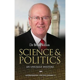 Science & Politics - An Unlikely Mixture by Brian Iddon - 978186151364