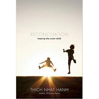 Reconciliation - Healing the Inner Child by Thich Nhat Hanh - 97819352