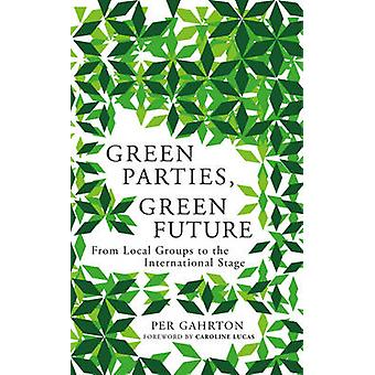 Green Parties Green Future by Per Gahrton