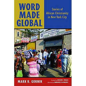 Word Made Global - Stories of African Christianity in New York City by