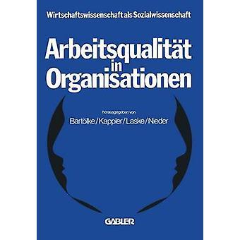 Arbeitsqualitt in Organisationen by Bartlke & NA