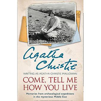 Come Tell Me How You Live 9780007487240 by Agatha Christie