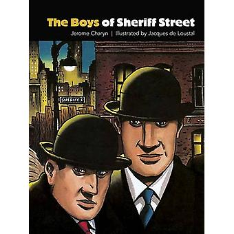 Boys of Sheriff Street by Jerome Charyn