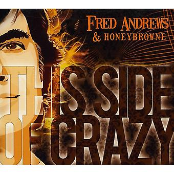 Fred Andrews & Honeybrowne - denne Side af skøre [CD] USA import