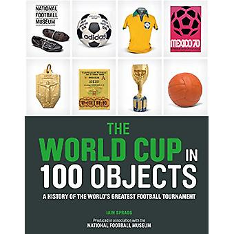 The World Cup in 100 Objects by Iain Spragg - 9780233005195 Book