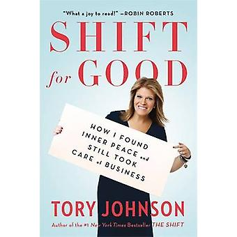 Shift for Good - How I Figured it Out and Feel Better Than Ever by Tor