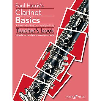 Clarinet Basics - [A Method for Individual and Group Learning] (Teache