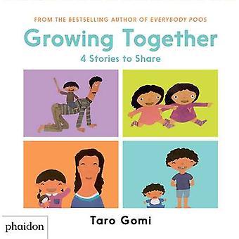 Växa tillsammans - 4 historier att dela av Taro Gomi - Meagan Bennett-