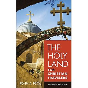 The Holy Land for Christian Travelers - An Illustrated Guide to Israel