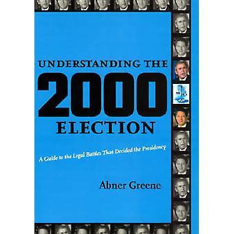 Comprendre l'élection 2000 - un Guide pour les batailles juridiques que De