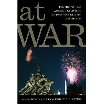 At War - The Military and American Culture in the Twentieth Century an