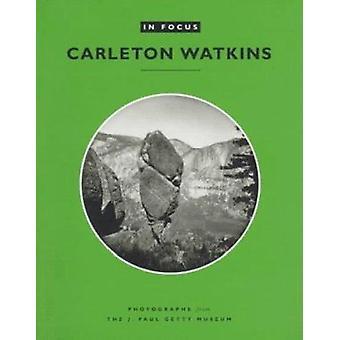 En bref - Photographs from the J.Paul Getty Museum - Carleton E.Watkin