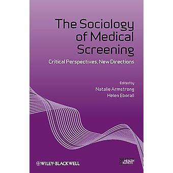 La sociologie de la médecine dépistage - Perspectives critiques - nouveau Direc