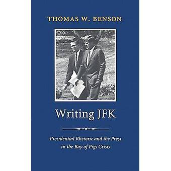 Skrivande JFK - presidentens retorik och pressen i Grisbukten C