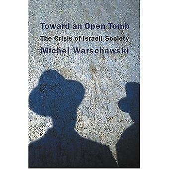 Toward an Open Tomb - The Crisis of Israeli Society by Michel Warschaw