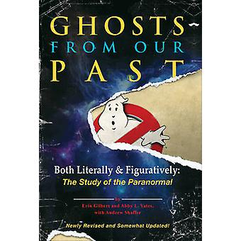 Ghosts from Our Past - Both Literally and Figuratively - the Study of t