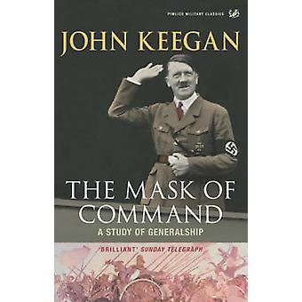 Die Maske des Befehls - eine Studie des Feldherrn durch John Keegan - 97818441