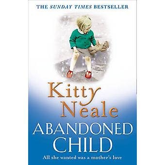 Abandoned Child by Kitty Neale - 9781847562456 Book