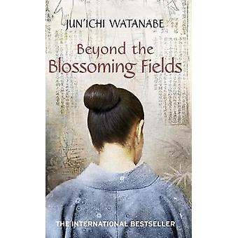 Beyond the Blossoming Fields by Junichi Watanabe - 9781846880780 Book