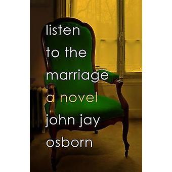 Luister naar het huwelijk - een roman van Luister naar het huwelijk - een roman-