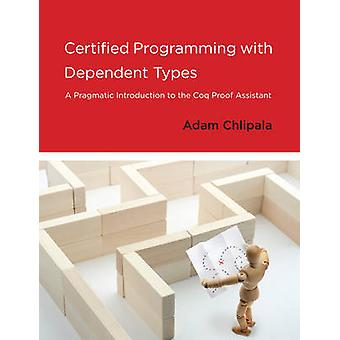 Certified Programming with Dependent Types - A Pragmatic Introduction