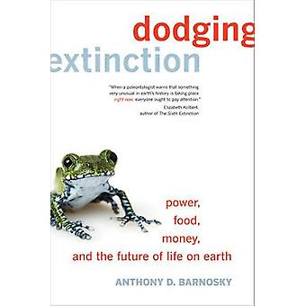 Dodging Extinction by Anthony D Barnosky
