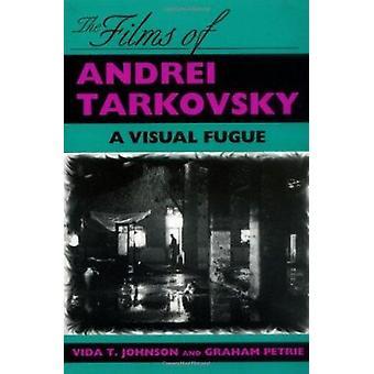 The Films of Andrei Tarkovsky - A Visual Fugue by Vida T. Johnson - Gr