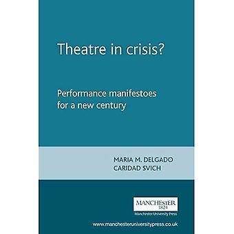 Teatr w kryzysie?: wydajność manifesty dla nowego stulecia (Teatr: teoria, praktyka, wydajność)