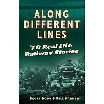 Along Different Lines: 70 Real-Life Railway Stories