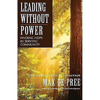Leading without Power: Finding Hope in Serving Community