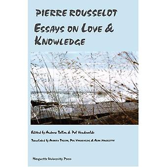 The Collected Philosophical Works: Essays on Love and Knowledge Vol 3 (Marquette studies in philosophy)