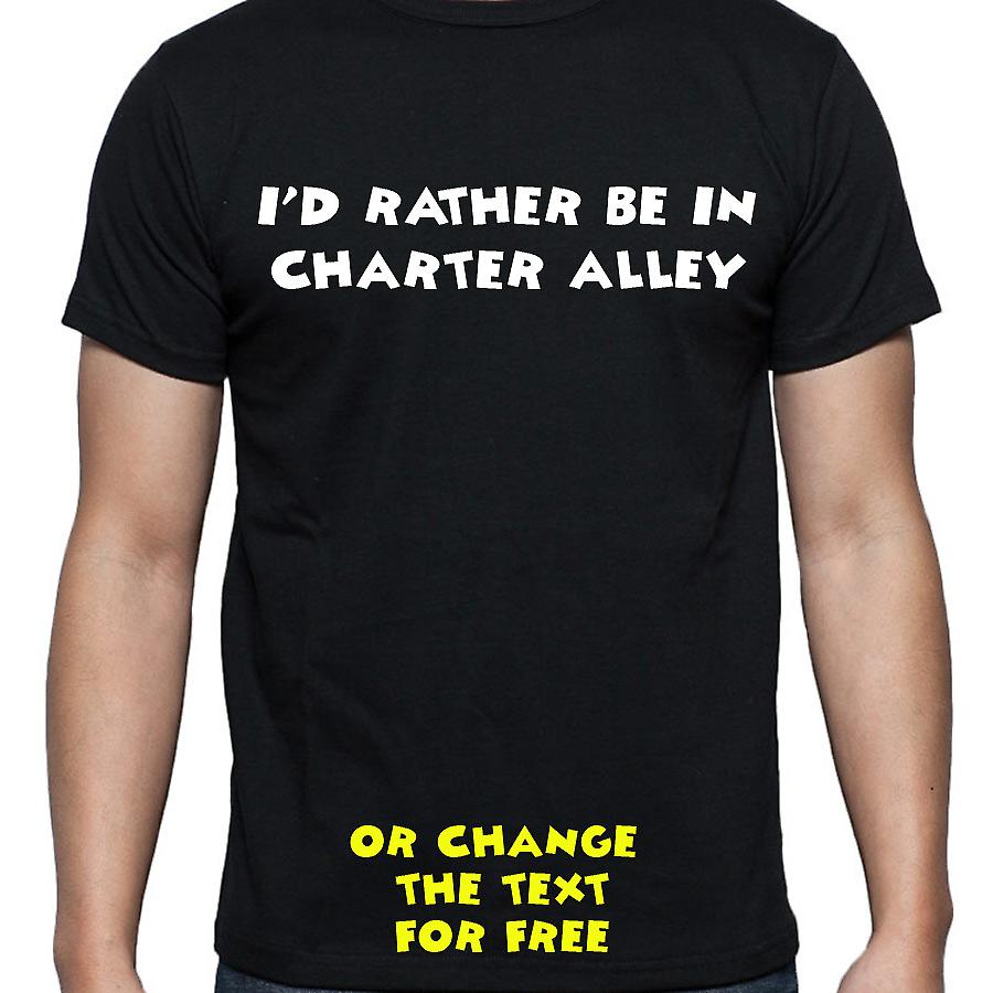 I'd Rather Be In Charter alley Black Hand Printed T shirt