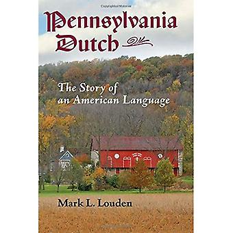 Pennsylvania Dutch: The Story of an American Language (Young Center Books in Anabaptist and Pietist Studies)