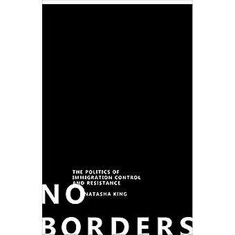 No Borders: The Politics of Immigration Control and Resistance