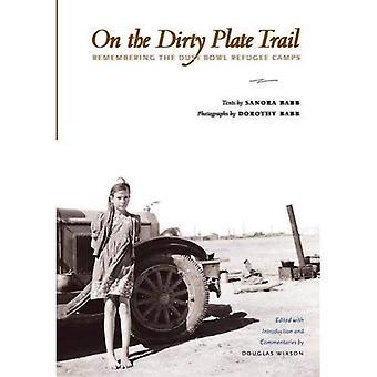 På skitten Plate Trail: huske flyktningleirene Dust Bowl (Harry løsepenger humaniora forskningssenter forlag...