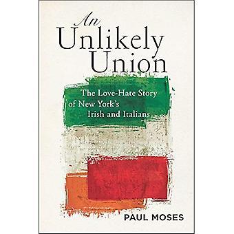 Todennäköisesti unioni: Viha-rakkaus-tarina New York Irlannin ja italialaiset