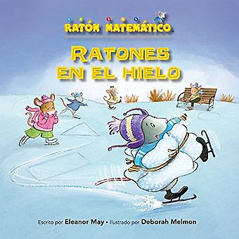 Ratones En El Hielo (Mice on Ice): Figuras Planas (2-D Shapes) (Raton Matematico (Mouse Math ))