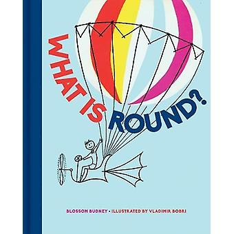 What is Round? by Blossom Budney - 9781851244812 Book
