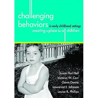Challenging Behaviours in Early Childhood Settings - Creating a Place