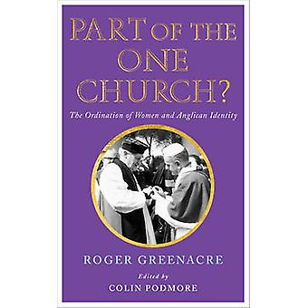 Part of the One Church? - The Ordination of Women and Anglican Identit