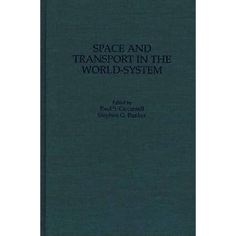 Spazio e trasporto in WorldSystem di Ciccantell & Paul S.