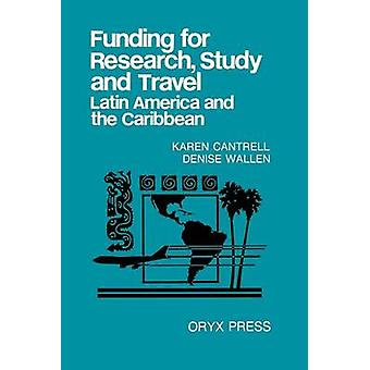 Funding for Research Study and Travel Latin America and the Caribbean by Cantrell & Karen