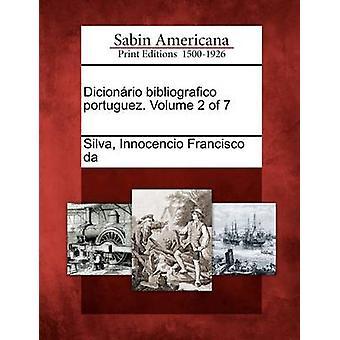 Dicionrio bibliografico portuguez. Volume 2 of 7 by Silva & Innocencio Francisco da